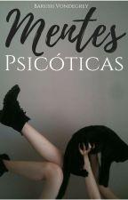 Mentes psicóticas - No tengas miedo by BarushVondegrey16