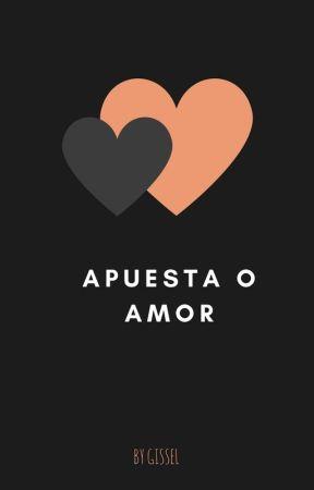 APUESTA O AMOR by GisselTrejoSan