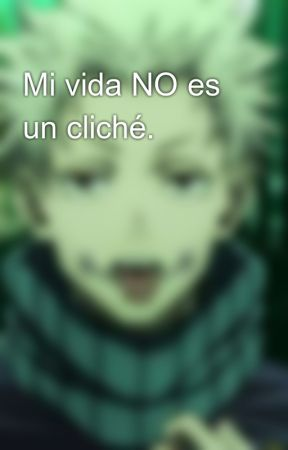 Mi vida NO es un cliché. by BooksAndMusic078