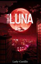 Como La Luna [AU] (LightxL) by Itami-kurushimi