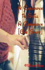 A Casanova is Still A Casanova [One-Shot] by SilverrFlame
