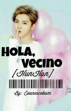 HOLA, VECINO. [HunHan] by Evanescebam