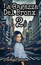 La Ragazza Del Bronx 2 by DarkyDemon