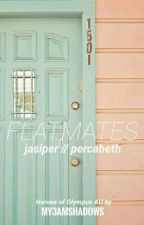 FLATMATES - Jasiper~Percabeth AU by my3amshadows