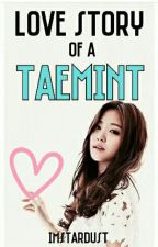 Love Story Of A Taemint by ImStardust