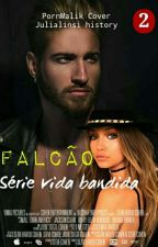 Falcão: Série Vida Bandida ( Livro 2) by julialinsli