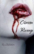 Crimson Revenge  by Lilly_bug94