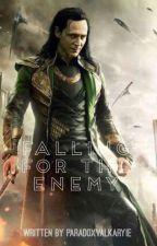 Falling for the Enemy (Loki x Reader) by LitlMissGeek