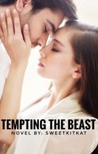TEMPTING THE BEAST(ON GOING) by SweetKitkat