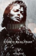 ⚠️ 18+ ⚠️ Infidelity {MICHAEL JACKSON X READER} by mtanofficial