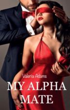 My Alpha Mate (Completed) by AdamsValeria