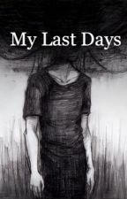 My Last Days (Jhope x reader) [COMPLETED] by SaddenedRose