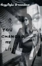 You changed my life by alledirection