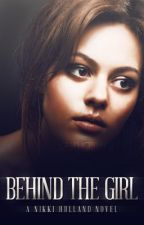 Behind The Girl by NikkiHulland