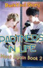 BaekYeol Story: Partners in Life (Meet Again Book 2) by baekyeolislove