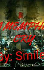 A MEMPHIS CRY by augustalsina2013