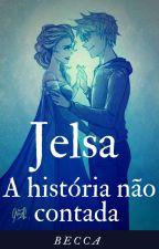 Jelsa- A História Não Contada by The_BlackFairy
