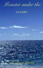 Quái vật dưới đáy đại dương (truyện dài) by ngocchi_a7