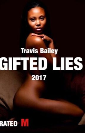 GIFTED LIES by TravisBailey