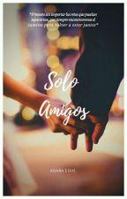 Solo Amigos? by nata_0104salinas