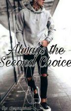 Always The Second Choice 🔒 ♡BxB♡ by IzzySaysHaii