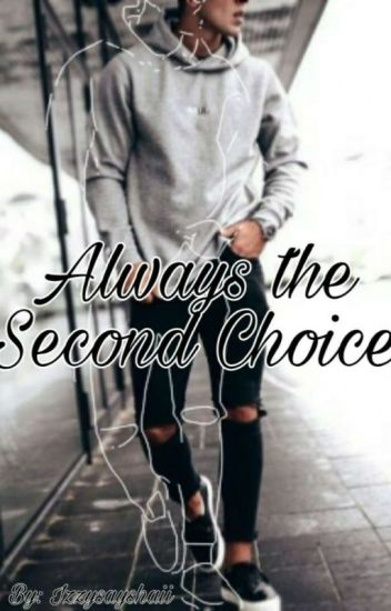 Always The Second Choice 🔒 ♡BxB♡