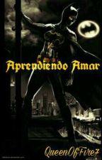 ×Aprendiendo Amar× (Damian Wayne Y Tu) [EDITANDO] by x-SugarFree-x