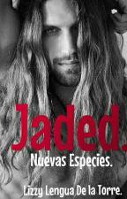 Jaded (Nuevas Especies) by lizzy21886