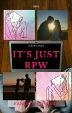 It's Just RPW by Famous_Lover28