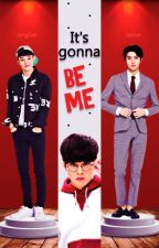 It's gonna be me ❀ ChenMin by arhatdy