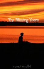 The Missing Years by KodySantilian