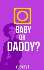 Baby or Daddy? | yoongi x todos. by yugysvt