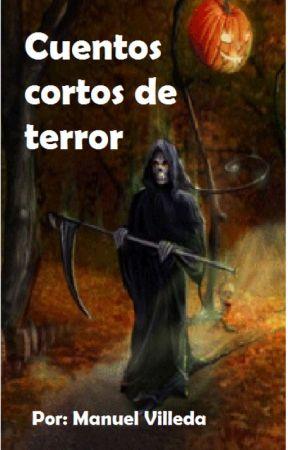 Cuentos cortos de terror by ManuelVilleda