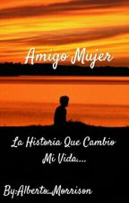 """Amigo Mujer"" by Alberto_Morrison"