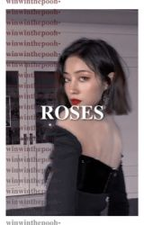 ROSES! ↬ oc book two by WINWINTHEPOOH-