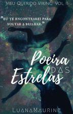 Poeira das Estrelas by LuanaMaurine