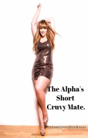 The Alpha's Short Curvy Mate  by denisselovesbooks101