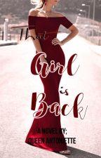 That Girl Is Back! by QueenAntoniette