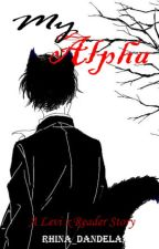 My Alpha ~ Levi x Reader by Rhina_Dandela