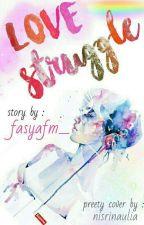 love struggle by fasyafm