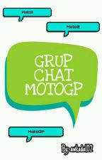 GRUP CHAT MOTOGP by lobangidunghayes