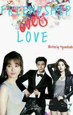 Friendship Over Love (A heartbreaking Love Story) by xjeonxkookie