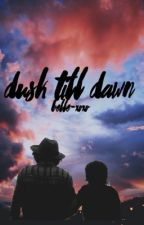 dusk till dawn by belle-xoxo