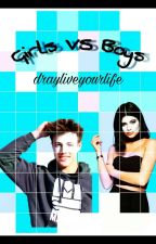 Girls VS Boys by drayliveyourlife
