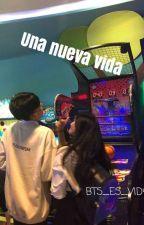 Una nueva vida (2da Temporada) by BTS_ES_VID4