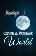 __Moonlight____'s Cover & Premade World by __Moonlight____