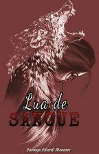 Lua De Sangue by Lavinya29