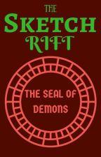 The Sketch Rift: The Seal of Demons by KiwiBeak2004