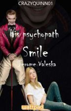His Psychopath Smile ~ Jerome Valeska by CrazyQuinn01