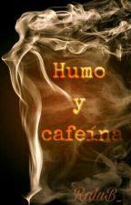 Humo y cafeína by RaluB_
